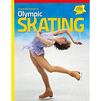 Great Moments in Olympic Skating by Jo-Ann Barnas - 9781624033964 Book