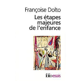 Les Etapes Majeures De L'Enfance by Francoise Dolto - 9782070404339 B