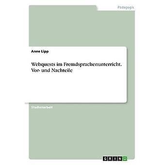 Webquests im Fremdsprachenunterricht. Vor- und Nachteile by Anne Lipp
