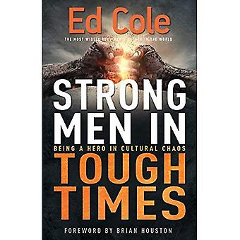 Strong Men in Tough Times:� Being a Hero in Cultural Chaos