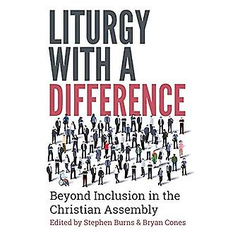Liturgy with a Difference: Beyond Inclusion in the Christian Assembly