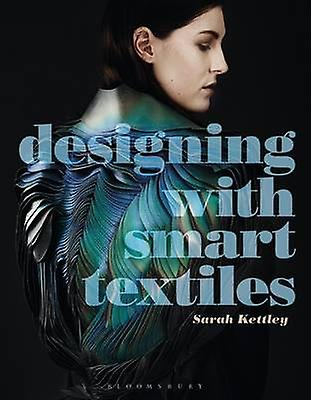 Designing with Smart Textiles by Sarah Kettley