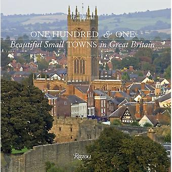 One Hundred and One Beautiful Towns in Great Britain (101 Towns) (101 Towns) (Hardcover) by Aiken Tom