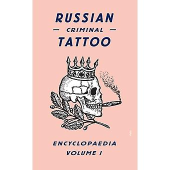 Russian Criminal Tattoo Encyclopaedia Volume I: 1 (Hardcover) by Baldaev Danzig Vasiliev Sergei