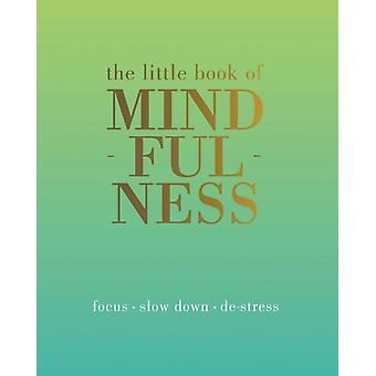 The Little Book of Mindfulness (Hardcover) by Rowan Tiddy