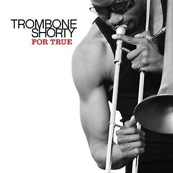 Trombone Shorty - para la importación verdadera de los E.e.u.u. [CD]