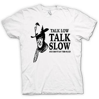 Womens T-shirt - John Wayne Talk Low - Cowboy Western