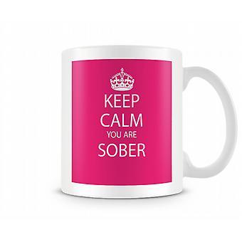 Mantener la calma estás sobria taza impresa