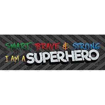 I am a Superhero Poster Print by Lauren Rader (18 x 6)