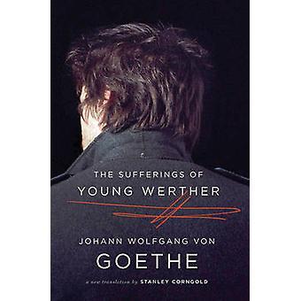 Os sofrimentos do jovem Werther - uma nova tradução por Johann Wolfgang
