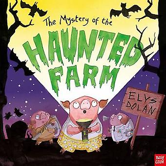 The Mystery of the Haunted Farm by Elys Dolan - 9780857635822 Book