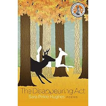 The Disappearing Act - Poems by Sara Pirkle Hughes - 9780881466522 Book