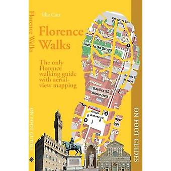 Florence Walks by Florence Walks - 9780995680326 Book