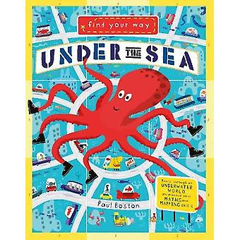 Find Your Way Under the Sea by Find Your Way Under the Sea - 97817849