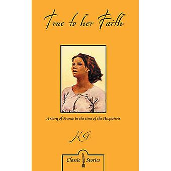 True to Her Faith by Helen G - 9781845502201 Book