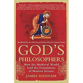 God's Philosophers - How the Medieval World Laid the Foundations of Mo