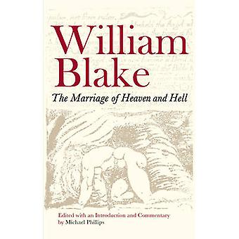 The Marriage of Heaven and Hell by William Blake - Michael Phillips -