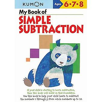 My Book of Simple Subtraction by Kumon Publishing - 9781933241067 Book