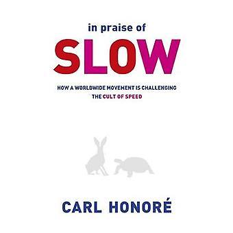 Pochwała Slow - jak na całym świecie ruch jest trudne o kult