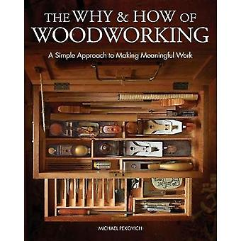 The Why & How of Woodworking - A Simple Approach to Making Meaning