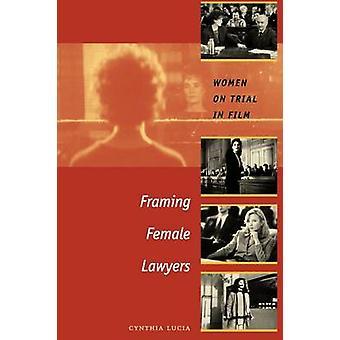 Framing Juristinnen - Frauen vor Gericht im Film von Cynthia Lucia - 978