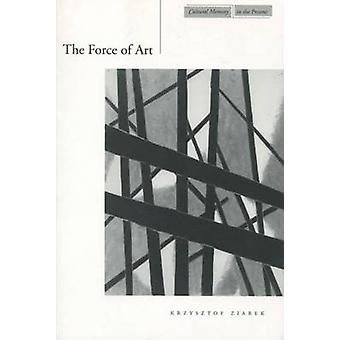 The Force of Art by Krzysztof Ziarek - 9780804750110 Book
