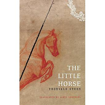 The Little Horse by Thorvald Steen - James Anderson - 9780857422156 B