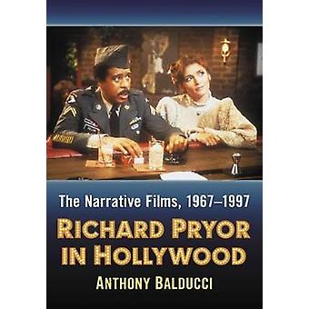 Richard Pryor in Hollywood - The Narrative Films - 1967-1997 by Richar