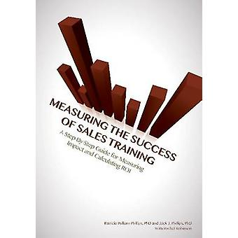 Measuring the Success of Sales Training - A Step-by-Step Guide for Mea