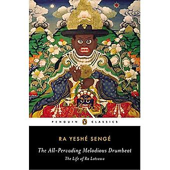 The All-Pervading Melodious Drumbeat: The Life of Ra Lotsawa (Penguin Classics)