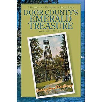 Door County's Emerald Treasure: A History of Peninsula State Park (Wisconsin Land & Life)