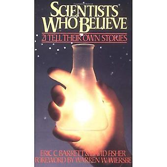 Les scientifiques qui croient: 21 raconter leurs propres histoires