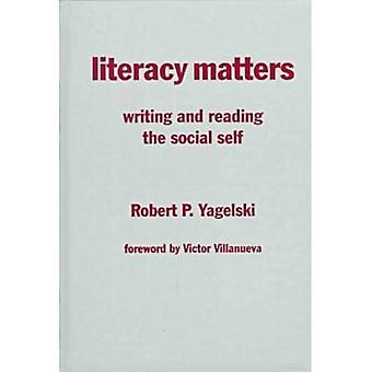 Literacy Matters : Writing and Reading the Social Self