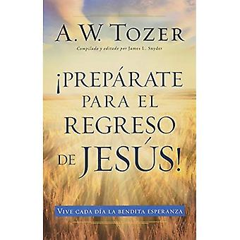 Preparate Para El Regreso de Jesus