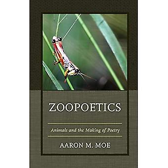 Zoopoetics: Animaux and the Making of Poetry