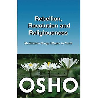 Rebellion, Revolution & Religiousness: Meditation Brings Utopia to Earth