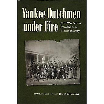 Yankee hollandais sous le feu: lettres de la guerre civile de l'infanterie 82e de l'Illinois (guerre civile dans le Nord)