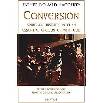 Conversion: Spiritual Insights into an Essential Encounter with God (Paperback)