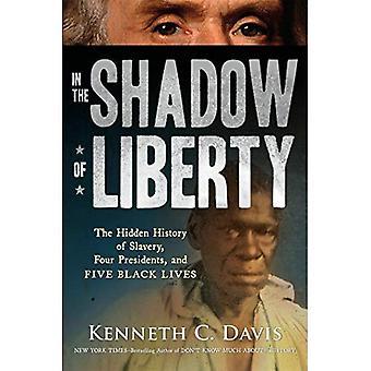I skuggan av Liberty: den dolda historien om slaveri, fyra presidenter och fem svarta liv