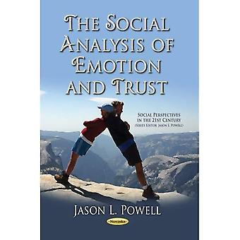 Social Analysis of Emotion & Trust (Social Perspectives in the 21st Century)