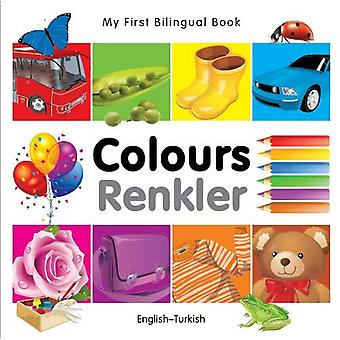 My First Bilingual Book - Colours - English-Turkish