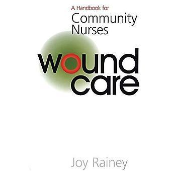 Cuidado de las heridas: Un manual para las enfermeras comunitarias (manual para serie de enfermería comunitaria)
