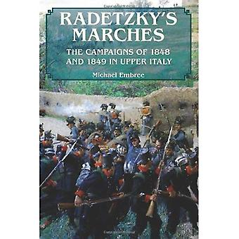Radetzky's Marches. The Campaigns of 1848 and 1849 in Upper Italy