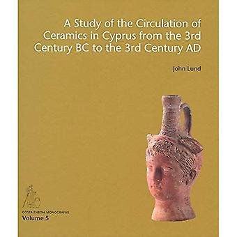 Study of the Circulation of Ceramics in Cyprus from the 3rd Century B.C to the 3rd Century A.D. (Gosta Enbom Monographs)