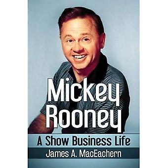 Mickey Rooney: A Show Business Life