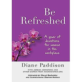 Be Refreshed: A Year of Devotions for Women in the� Workplace