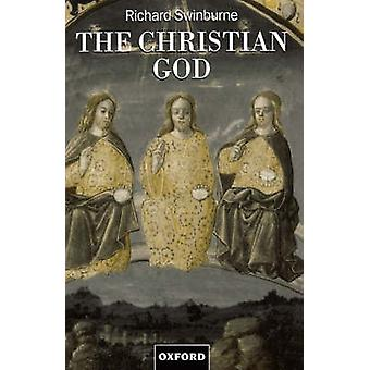 The Christian God by Swinburne & Richard