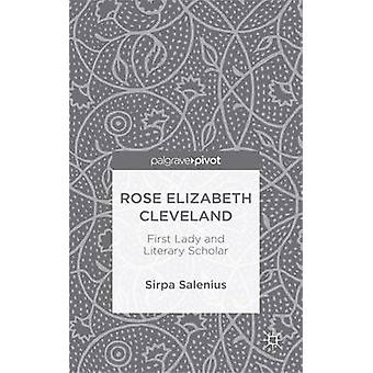 Rose Elizabeth Cleveland First Lady and Literary Scholar by Salenius & Sirpa