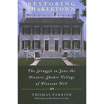 Restoring Shakertown by Parrish & Thomas