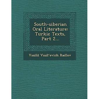 Southsiberian Oral Literature Turkic Texts Part 2... by Radlov & Vasili Vasilevich